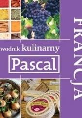 Okładka książki Przewodnik kulinarny Francja Mirek Drewniak,Elżbieta Gałuszka