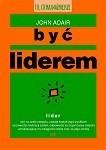 Okładka książki Być liderem John Adair