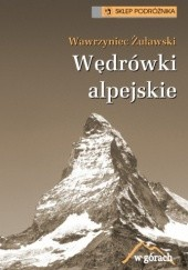 Okładka książki Wędrówki alpejskie Wawrzyniec Żuławski