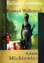 Okładka książki Ballady i romanse. Konrad Wallenrod Adam Mickiewicz