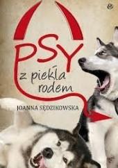 Okładka książki Psy z piekła rodem Joanna Sędzikowska