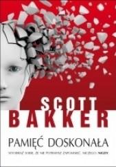 Okładka książki Pamięć doskonała R. Scott Bakker