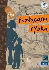 Okładka książki Pozłacana rybka Barbara Kosmowska,Marta Kramarz