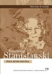 Okładka książki Praca aktora nad rolą Konstantin Stanisławski