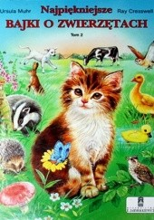 Okładka książki Najpiękniejsze bajki o zwierzętach. Tom 2 Ursula Muhr