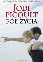 Okładka książki Pół życia Jodi Picoult