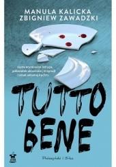 Okładka książki Tutto bene Manula Kalicka,Zbigniew Zawadzki