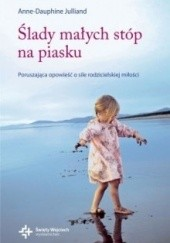 Okładka książki Ślady małych stóp na piasku Anne-Dauphine Julliand