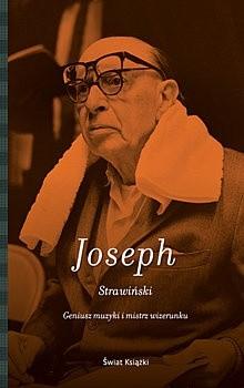 Okładka książki Strawiński. Geniusz muzyki i mistrz wizerunku Charles M. Joseph