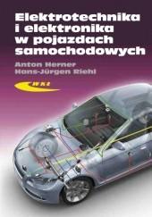 Okładka książki Elektrotechnika i elektronika w pojazdach samochodowych Anton Herner,Hans-Jürgen Riehl