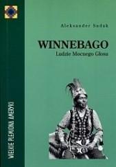 Okładka książki Winnebago. Ludzie Mocnego Głosu Aleksander Sudak