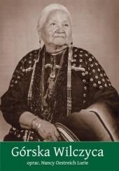 Okładka książki Górska Wilczyca: autobiografia Indianki z plemienia Winnebago Nancy Oestreich Lurie