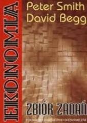 Okładka książki Ekonomia - zbiór zadań David Begg,Peter Smith