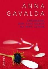Okładka książki Chciałbym, żeby ktoś gdzieś na mnie czekał Anna Gavalda