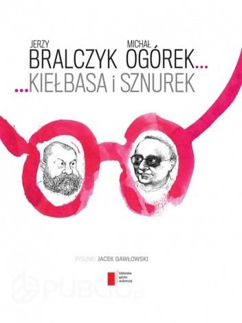 Kiełbasa i sznurek - Jerzy Bralczyk,Michał Ogórek (155731 ...