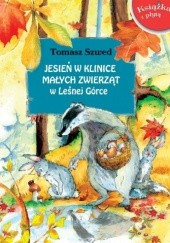 Okładka książki Jesień w Klinice Małych Zwierząt w Leśnej Górce Tomasz Szwed