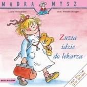 Okładka książki Zuzia idzie do lekarza Eva Wenzel-Bürger,Liane Schneider