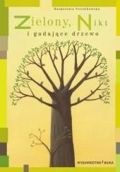 Okładka książki Zielony, Nikt i gadające drzewo Małgorzata Strzałkowska,Piotr Fąfrowicz