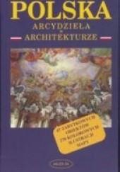 Okładka książki Polska - arcydzieła w architekturze Krzysztof Nowiński