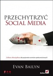 Okładka książki Przechytrzyć Social Media Evan Bailyn