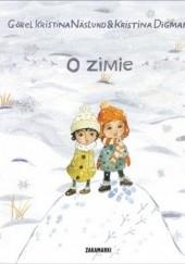 Okładka książki O zimie Kristina Digman,Görel Kristina Näslund