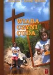 Okładka książki Wiara czyni cuda Joanna Wrona,Jacek Wrona