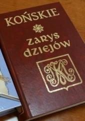 Okładka książki Końskie. Zarys dziejów Jerzy Gąssowski,Marian Wikiera,Bogumiła Ludwikowska,Krzysztof Dorcz