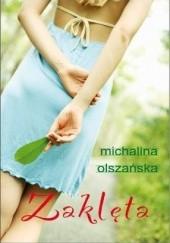 Okładka książki Zaklęta Michalina Olszańska