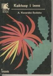 Okładka książki Kaktusy i inne Aleksandra Konarska-Szubska