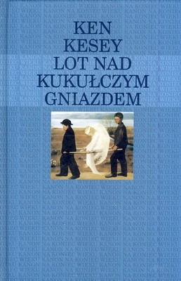 Okładka książki Lot nad kukułczym gniazdem Ken Kesey