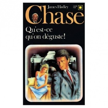 Okładka książki Qu'est-ce qu'on déguste! James Hadley Chase