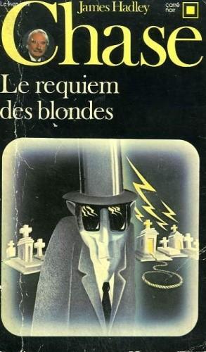Okładka książki Le requiem des blondes James Hadley Chase