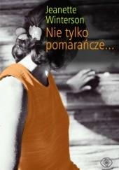 Okładka książki Nie tylko pomarańcze... Jeanette Winterson