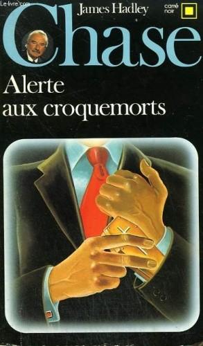 Okładka książki Alerte aux croquemorts James Hadley Chase