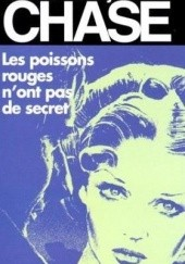 Okładka książki Les poissons rouges n'ont pas de secret James Hadley Chase