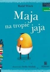 Okładka książki Maja na tropie jaja Rafał Witek,Emilia Dziubak