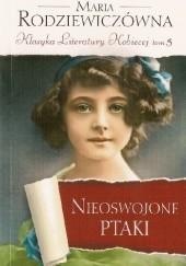 Okładka książki Nieoswojone ptaki Maria Rodziewiczówna