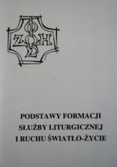 Okładka książki Podstawy formacji Służby Liturgicznej i Ruchu Światło-Życie Stanisław Szczepaniec,Janusz Nanowski,Maciej Ostrowski