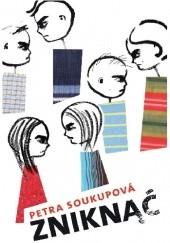 Okładka książki Zniknąć Petra Soukupová