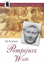 Okładka książki Pompejusz Wielki Pat Southern