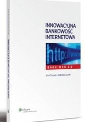 Okładka książki Innowacyjna bankowość internetowa - Bank WEB 2.0 Emil Ślązak,Elżbieta Guzek