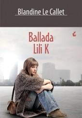 Okładka książki Ballada Lili K Blandine Le Callet