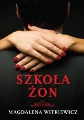 Okładka książki Szkoła żon Magdalena Witkiewicz
