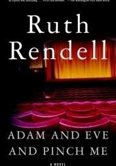 Okładka książki Adam and Eve and Pinch Me Ruth Rendell
