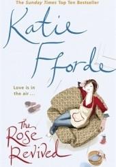 Okładka książki The Rose Revived Katie Fforde