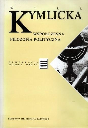 Okładka książki Współczesna filozofia polityczna Will Kymlicka
