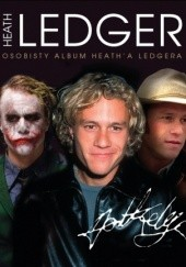 Okładka książki Heath Ledger. Osobisty album Heatha Ledgera Suzanne Lander