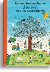 Okładka książki Jesień na ulicy Czereśniowej Rotraut Susanne Berner