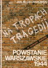 Okładka książki Na tropach tragedii - Powstanie Warszawskie 1944 : wybór dokumentów wraz z komentarzem