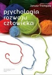 Okładka książki Psychologia rozwoju człowieka. Podręcznik akademicki Janusz Trempała